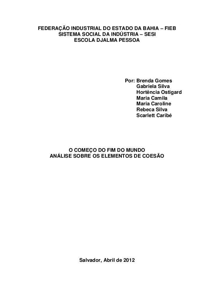 FEDERAÇÃO INDUSTRIAL DO ESTADO DA BAHIA – FIEB      SISTEMA SOCIAL DA INDÚSTRIA – SESI           ESCOLA DJALMA PESSOA     ...