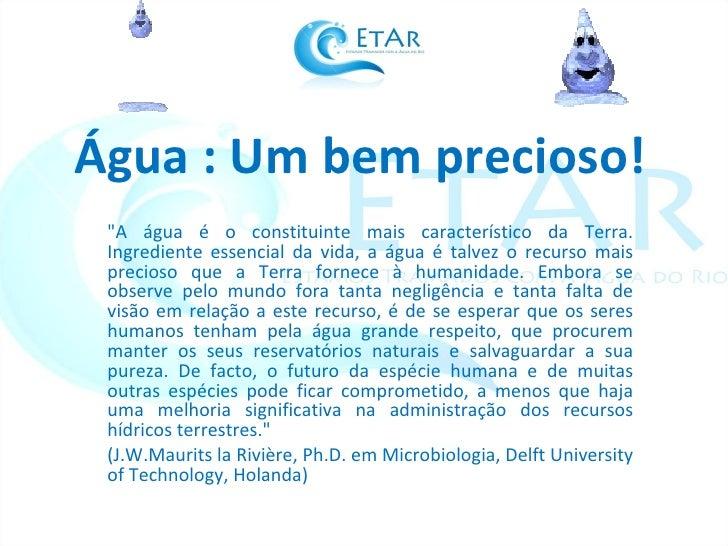 """Água : Um bem precioso! """"A água é o constituinte mais característico da Terra. Ingrediente essencial da vida, a água ..."""
