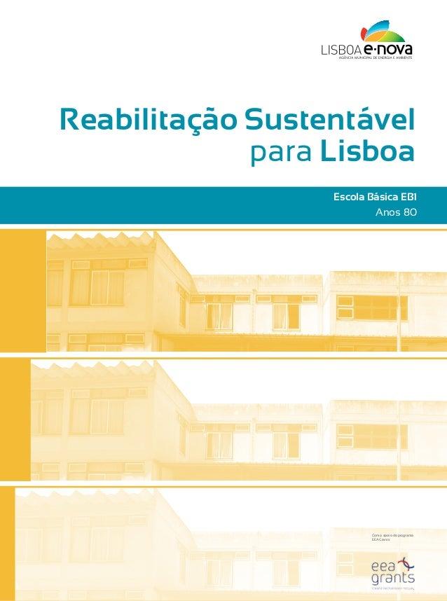 Reabilitação Sustentável             para Lisboa                  Escola Básica EB1                          Anos 80      ...