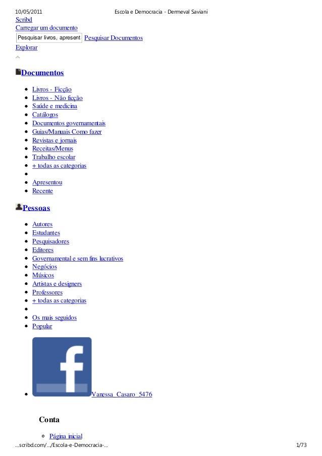 10/05/2011                            Escola e Democracia - Dermeval SavianiScribdCarregar um documentoPesquisar livros, a...