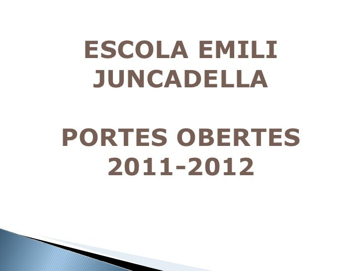 ESCOLA EMILI JUNCADELLA PORTES OBERTES 2011-2012