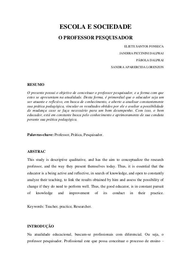 ESCOLA E SOCIEDADE O PROFESSOR PESQUISADOR ELIETE SANTOS FONSECA JANDIRA PICCININI DALPRAI PÁBOLA DALPRAI SANDRA APARERCID...