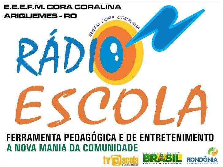 TÍTULO DO PROJETO Rádio Escola como FerramentaPedagógica e de Entretenimento