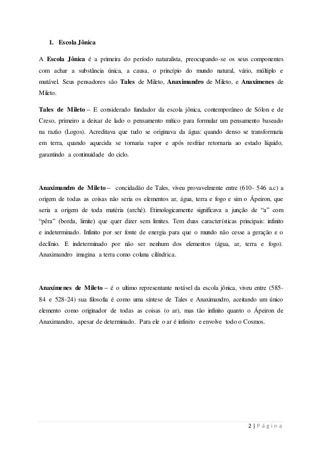 2 | P á g i n a  1. Escola Jônica  A Escola Jônica é a primeira do período naturalista, preocupando-se os seus componentes...