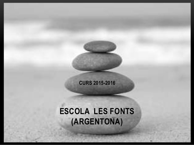 CURS 2015-2016 ESCOLA LES FONTS (ARGENTONA)