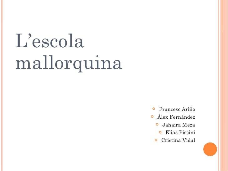 L'escola mallorquina                       Francesc Ariño                  Àlex Fernández                          Jaha...