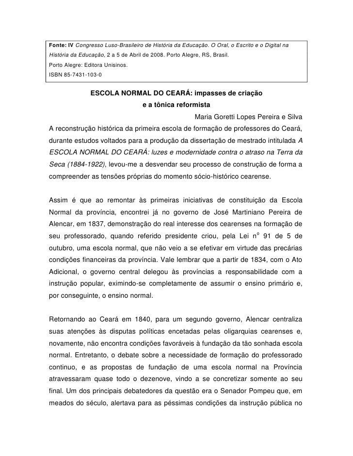 Fonte: IV Congresso Luso-Brasileiro de História da Educação. O Oral, o Escrito e o Digital naHistória da Educação, 2 a 5 d...