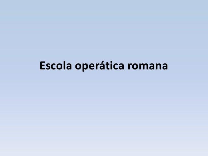 Escola operática romana