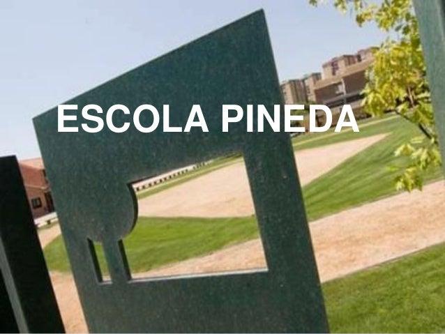 ESCOLA PINEDA