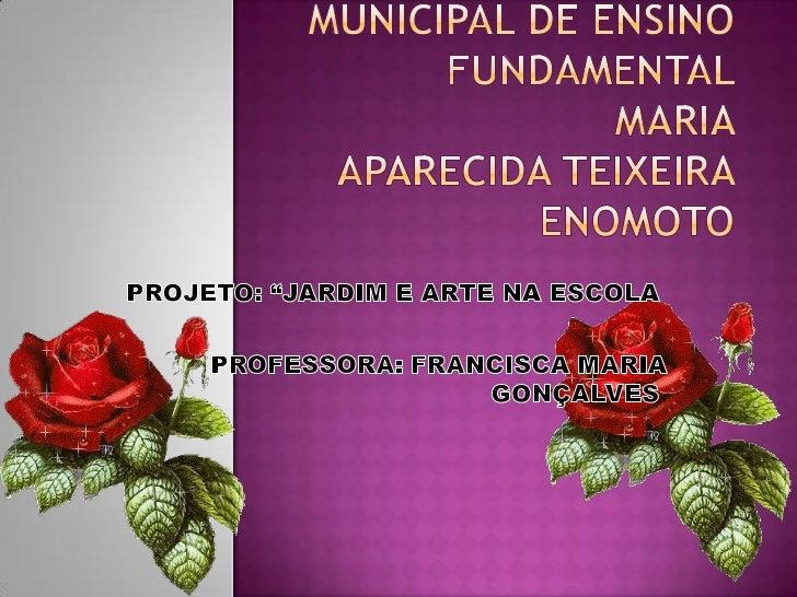    1 - IDENTIFICAÇÃO E COLABORADORES       Escola Pólo Municipal de Ensino Fundamental Maria Aparecida        Teixeira ...