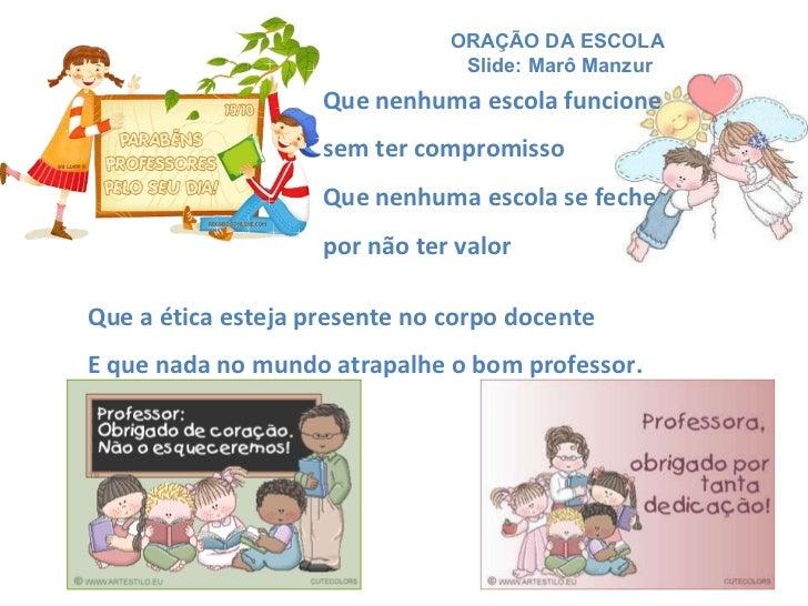 Que nenhuma escola funcione sem ter compromisso Que nenhuma escola se feche  por não ter valor ORAÇÃO DA ESCOLA Slide: Mar...