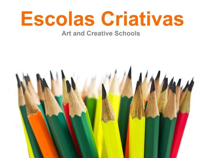 Projeto Escolas Criativas: O que é?É um projeto para escolas, professores e comunidades educativas assente num conjunto in...