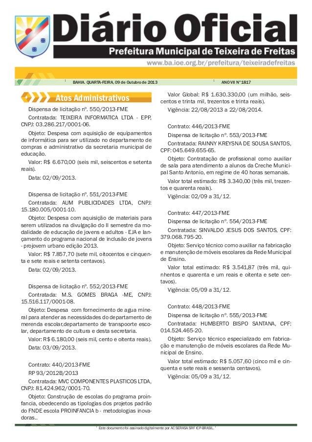 BAHIA. QUARTA-FEIRA, 09 de Outubro de 2013  Atos Administrativos Dispensa de licitação nº. 550/2013-FME Contratada: TEIXEI...