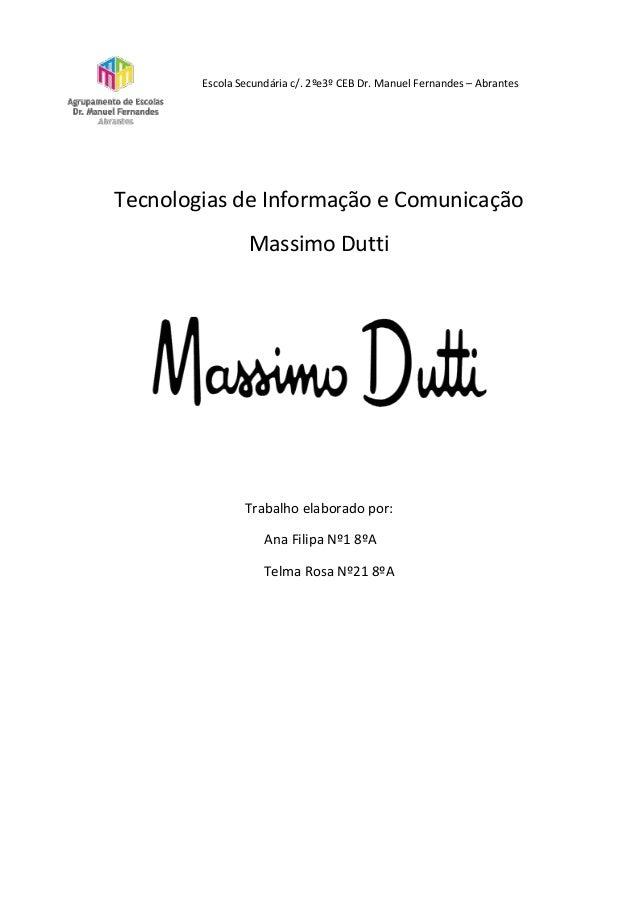 Escola Secundária c/. 2ºe3º CEB Dr. Manuel Fernandes – AbrantesTecnologias de Informação e ComunicaçãoMassimo DuttiTrabalh...