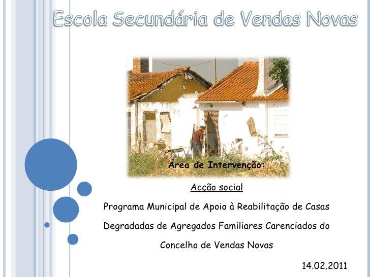 Área de Intervenção: Acção social Programa Municipal de Apoio à Reabilitação de Casas Degradadas de Agregados Familiares C...