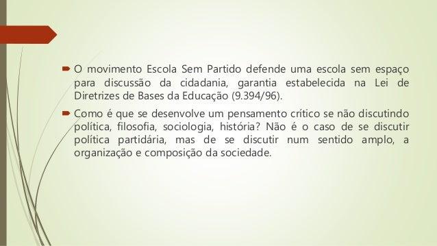 Escola vs. Família  O deputado Izalci (PSDB/DF) apresentou o PL 867/2015 à Câmara Federal , que altera a Lei de Diretrize...