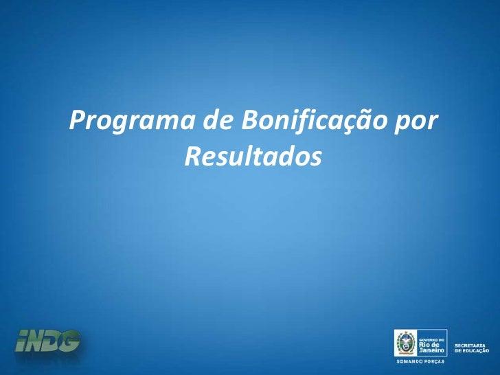Programa de Bonificação por       Resultados