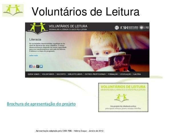Voluntários de LeituraBrochura de apresentação do projeto              Apresentação adaptada pela CIBE RBE - Helena Duque ...