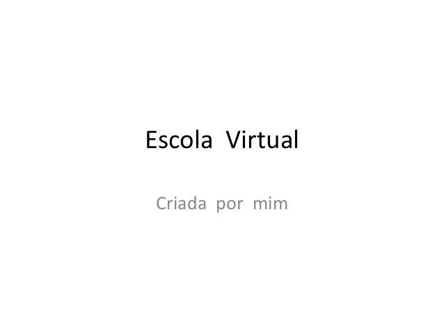 Escola Virtual Criada por mim