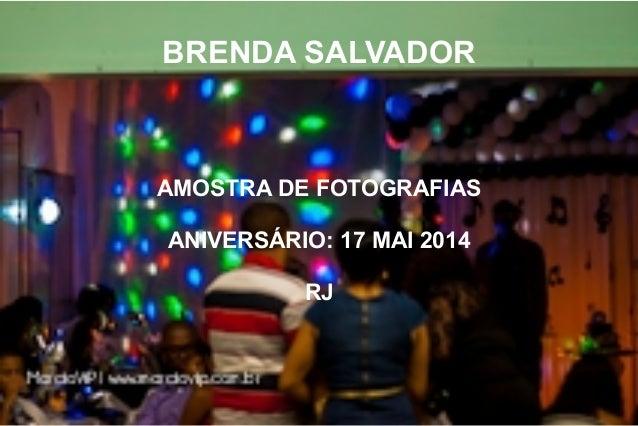 BRENDA SALVADOR AMOSTRA DE FOTOGRAFIAS ANIVERSÁRIO: 17 MAI 2014 RJ