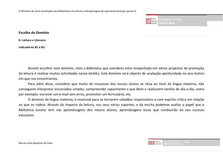 O Modelo de Auto-Avaliação das Bibliotecas Escolares: metodologias de operacionalização (parte I)     Escolha do Domínio B...