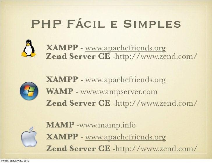 PHP Fácil e Simples                             XAMPP - www.apachefriends.org                             Zend Server CE -...