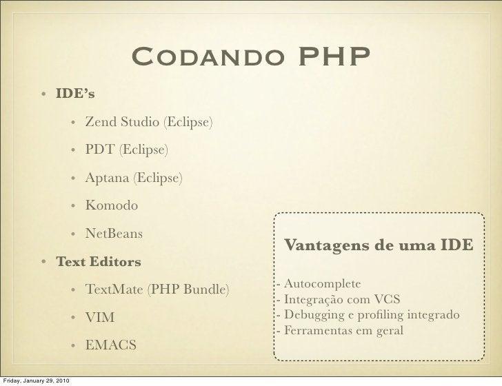 Codando PHP              • IDE's                            • Zend Studio (Eclipse)                            • PDT (Ecli...