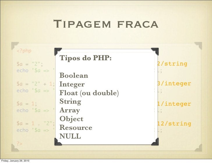 """Tipagem fraca             <?php                             Tipos do PHP:             $a = """"2"""";                           ..."""
