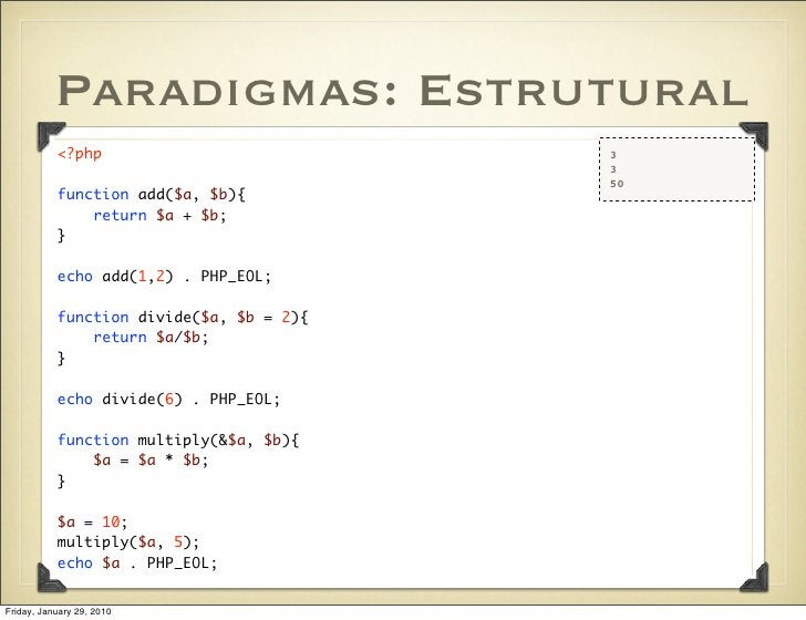 Paradigmas: Estrutural            <?php                          3                                           3            ...