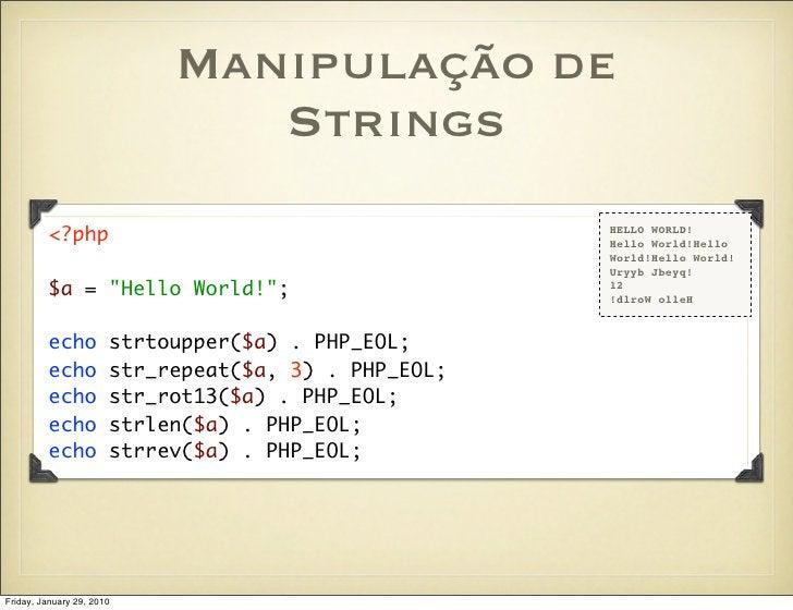 Manipulação de                                Strings          <?php                                        HELLO WORLD!  ...