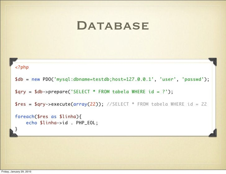 Database            <?php            $db = new PDO('mysql:dbname=testdb;host=127.0.0.1', 'user', 'passwd');            $qr...