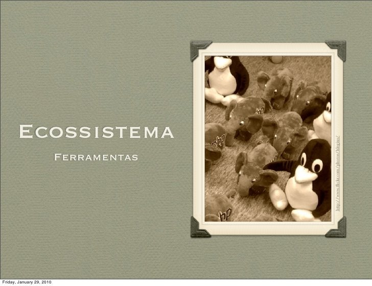 Ecossistema                                              http://www.flickr.com/photos/hlegius/                            F...