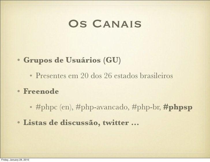 Os Canais               • Grupos de Usuários (GU)                            • Presentes em 20 dos 26 estados brasileiros ...