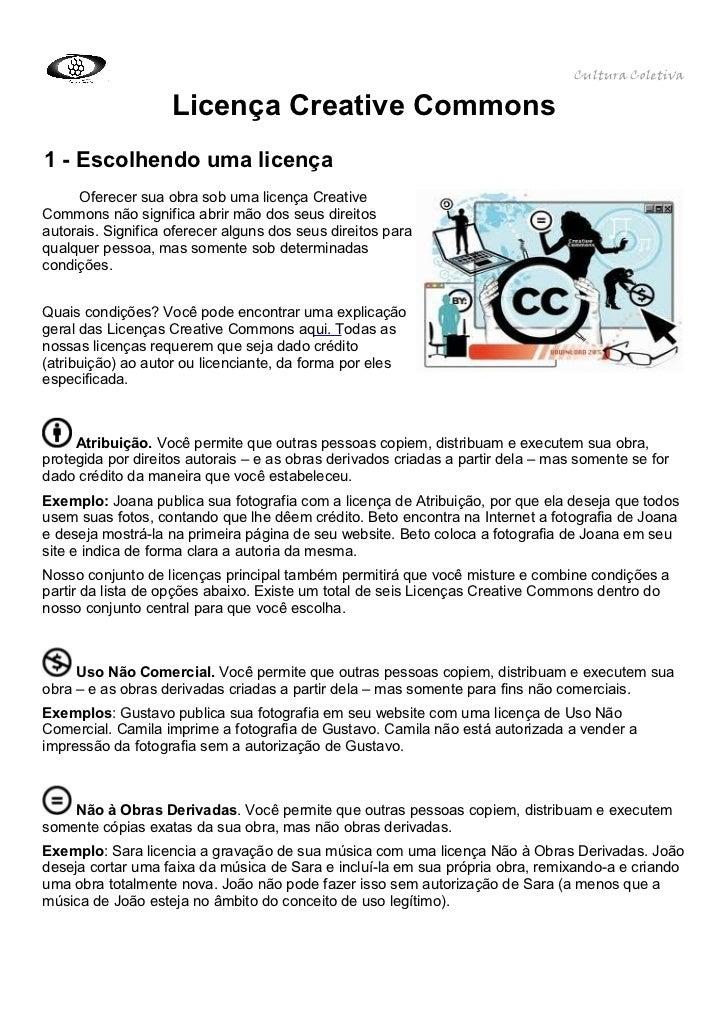 Cultura Coletiva                    Licença Creative Commons1 - Escolhendo uma licença     Oferecer sua obra sob uma licen...