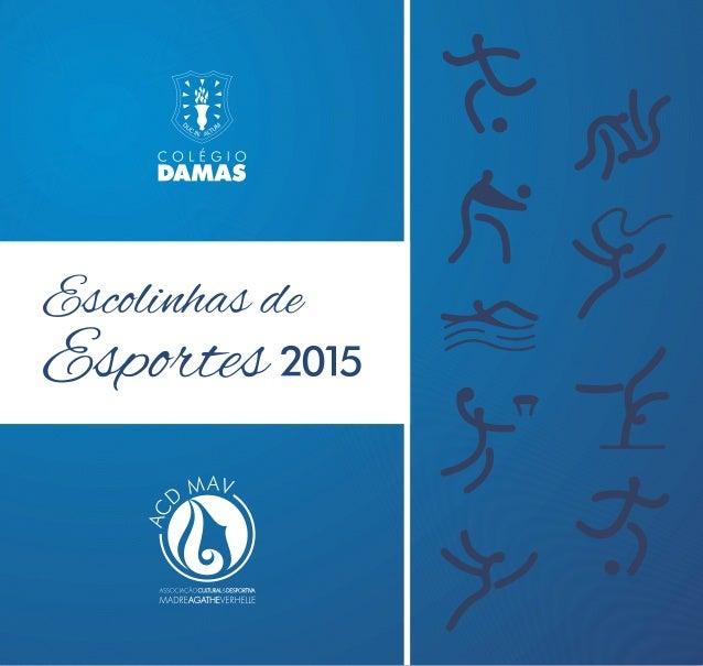 Escolinhas de Esportes - Colégio Damas 2015