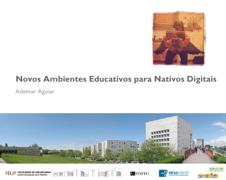 Novos Ambientes Educativos para Nativos DigitaisAdemar Aguiar