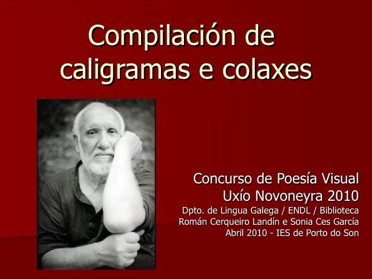 Compilación de  caligramas e colaxes Concurso de Poesía Visual Uxío Novoneyra 2010 Dpto. de Lingua Galega / ENDL / Bibliot...