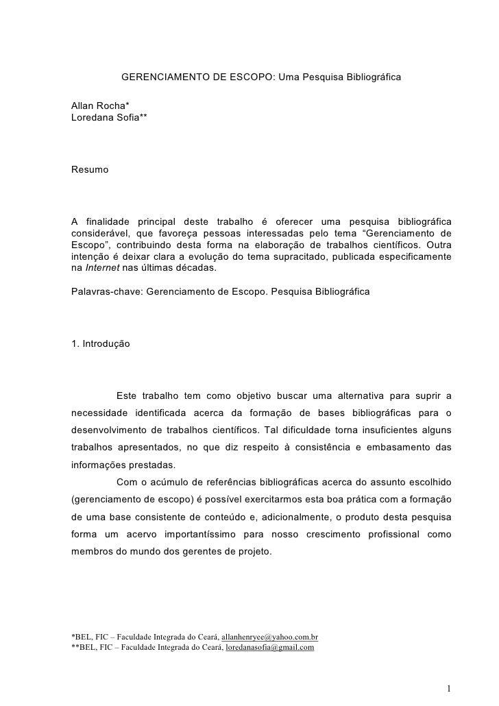 GERENCIAMENTO DE ESCOPO: Uma Pesquisa Bibliográfica  Allan Rocha* Loredana Sofia**     Resumo     A finalidade principal d...