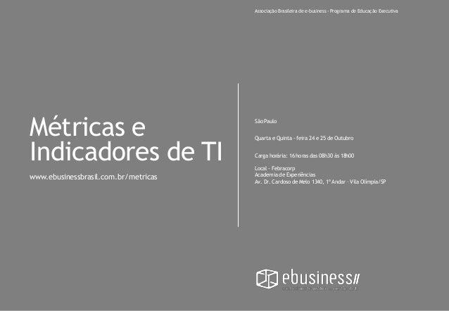Associação Brasileira de e-business - Programa de Educação ExecutivaMétricas e                            São Paulo       ...