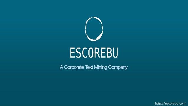 A Corporate Text Mining Company http://escorebu.com