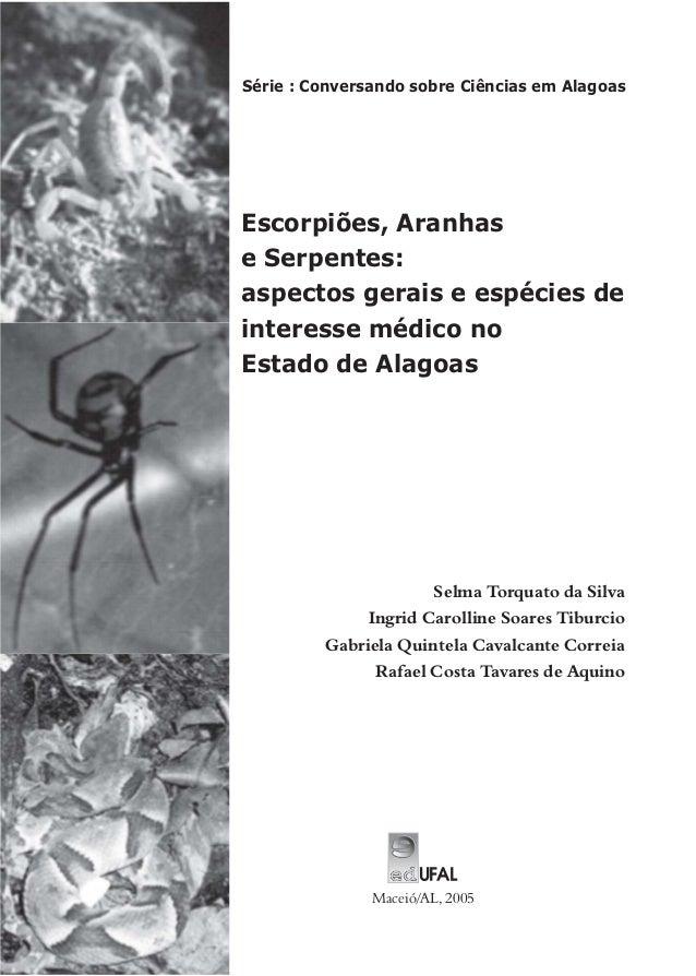Série : Conversando sobre Ciências em Alagoas Escorpiões, Aranhas e Serpentes: aspectos gerais e espécies de interesse méd...