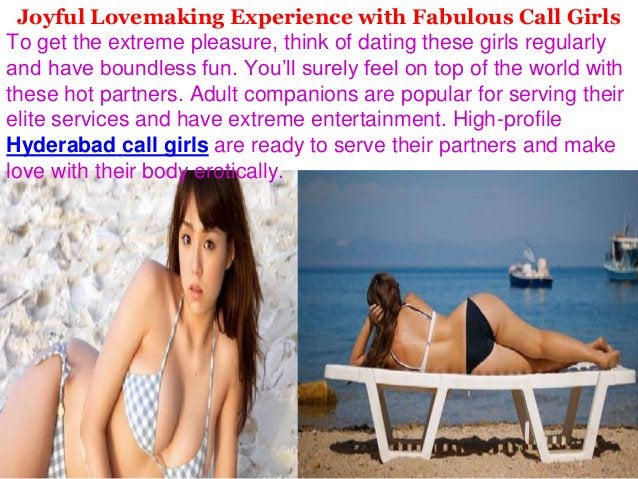Joyful Lovemaking Experience with Fabulous Call Girls To get the extreme pleasure, think of dating these girls regularly a...