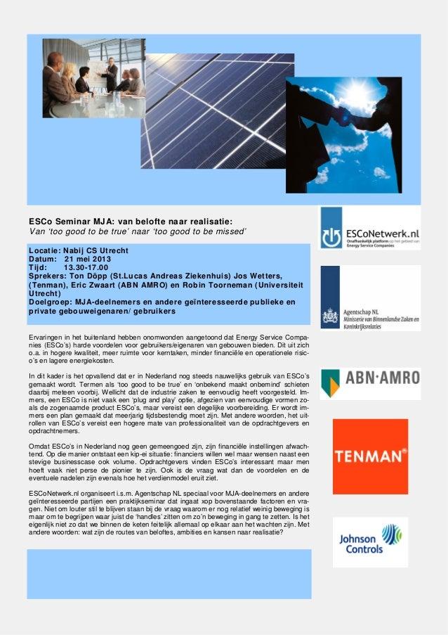 Ervaringen in het buitenland hebben onomwonden aangetoond dat Energy Service Compa-nies (ESCo's) harde voordelen voor gebr...