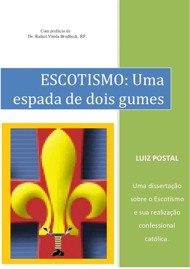 Com prefácio de  Dr. Rafael Vitola Brodbeck, RP.   ESCOTISMO: Umaespada de dois gumes                                     ...
