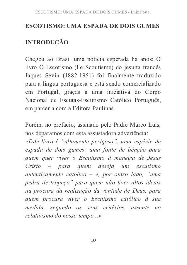 ESCOTISMO: UMA ESPADA DE DOIS GUMES - Luiz PostalESCOTISMO: UMA ESPADA DE DOIS GUMESINTRODUÇÃOChegou ao Brasil uma notícia...
