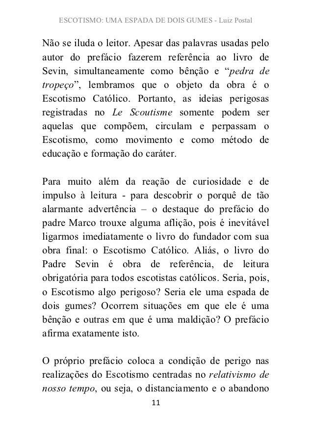 ESCOTISMO: UMA ESPADA DE DOIS GUMES - Luiz PostalNão se iluda o leitor. Apesar das palavras usadas peloautor do prefácio f...