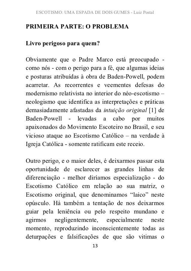 ESCOTISMO: UMA ESPADA DE DOIS GUMES - Luiz PostalPRIMEIRA PARTE: O PROBLEMALivro perigoso para quem?Obviamente que o Padre...