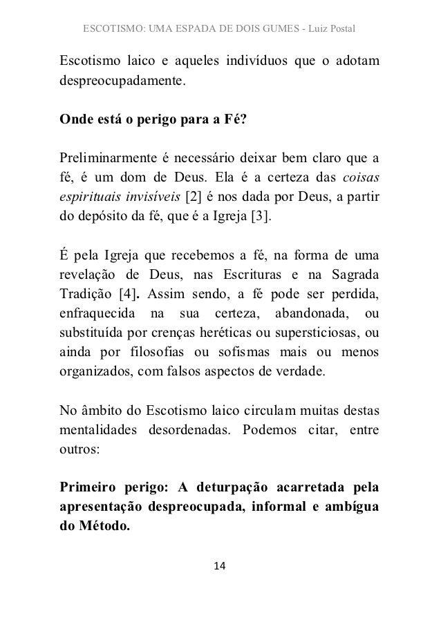 ESCOTISMO: UMA ESPADA DE DOIS GUMES - Luiz PostalEscotismo laico e aqueles indivíduos que o adotamdespreocupadamente.Onde ...