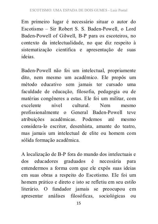 ESCOTISMO: UMA ESPADA DE DOIS GUMES - Luiz PostalEm primeiro lugar é necessário situar o autor doEscotismo – Sir Robert S....