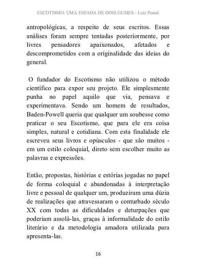 ESCOTISMO: UMA ESPADA DE DOIS GUMES - Luiz Postalantropológicas, a respeito de seus escritos. Essasanálises foram sempre t...